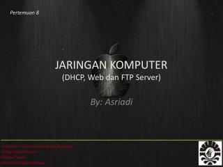 JARINGAN KOMPUTER ( DHCP, Web  dan  FTP Server)