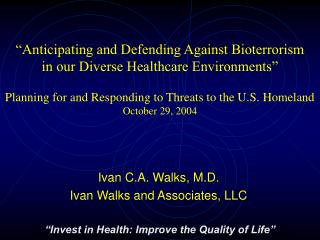 Ivan C.A. Walks, M.D. Ivan Walks and Associates, LLC