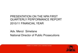 PRESENTATION ON THE NPA FIRST QUARTERLY PERFORMANCE REPORT   2010/11 FINANCIAL YEAR