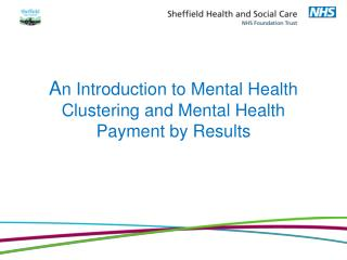 An Introduction to Mental Health Clustering and Mental Health Payment by Results