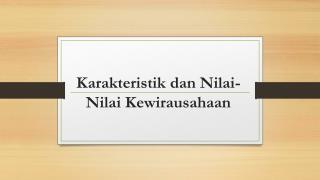 Karakteristik dan Nilai-Nilai Kewirausahaan