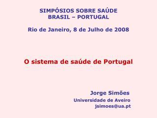 Jorge Simões Universidade de Aveiro     jsimoes@ua.pt