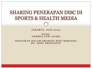 SHARING PENERAPAN DISC DI SPORTS & HEALTH MEDIA
