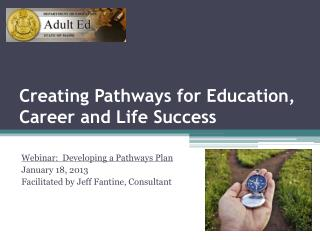 Creating Pathways for Education, Career and Life  Success