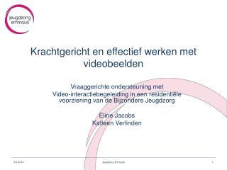 Krachtgericht en effectief werken met videobeelden
