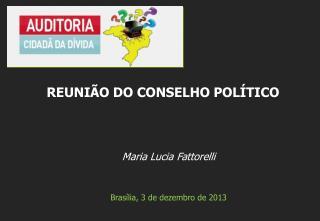 Maria Lucia Fattorelli Brasília ,  3  de  dezembro  de 2013