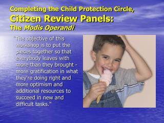 Completing the Child Protection Circle, Citizen Review Panels:  The  Modis Operandi