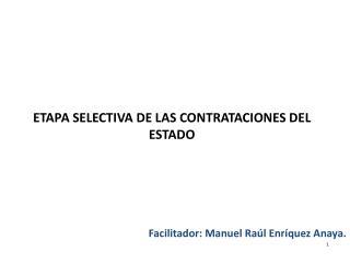 ETAPA SELECTIVA DE LAS CONTRATACIONES DEL ESTADO
