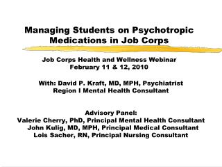 With: David P. Kraft, MD, MPH, Psychiatrist  Region I Mental Health Consultant Advisory Panel: