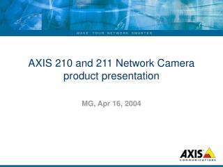 AXIS 210 and 211 Network Camera product presentation