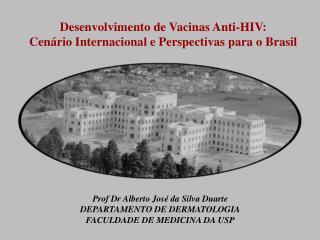 Desenvolvimento de Vacinas Anti-HIV:  Cenário Internacional e Perspectivas para o Brasil