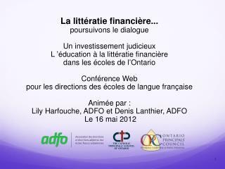 La littératie financière... poursuivons le dialogue Un investissement judicieux