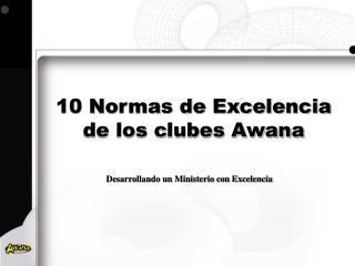 10 Normas de Excelencia de los clubes Awana