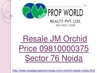 Resale JM Orchid Price, JM Orchid Noida Sector 76