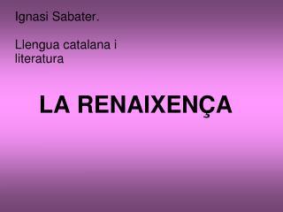 Ignasi Sabater. Llengua catalana i literatura