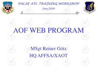 AOF WEB PROGRAM MSgt Reiner Götz HQ AFFSA/XAOT