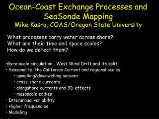 Ocean-Coast Exchange Processes and SeaSonde Mapping Mike Kosro, COAS/Oregon State University