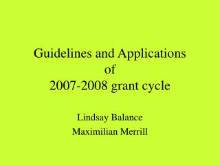 Guidelines and Applications of  2007-2008 grant cycle