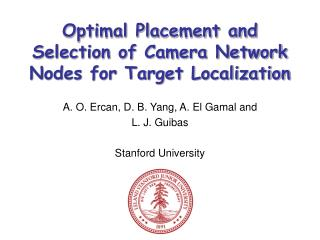 Optimal Placement and Selection of Camera Network Nodes for Target Localization