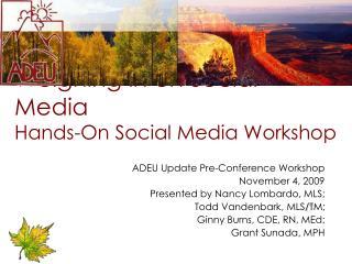 Weighing in on Social Media Hands-On Social Media Workshop