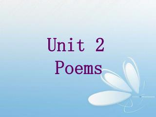 Unit 2  Poems