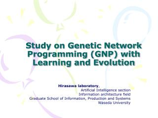Study on Genetic Network Programming (GNP) with Learning and Evolution