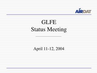 GLFE Status Meeting