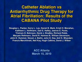 Catheter Ablation vs Antiarrhythmic Drug Therapy for Atrial Fibrillation: Results of the CABANA Pilot Study