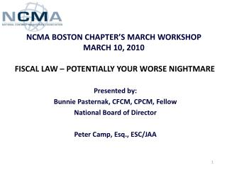 NCMA BOSTON CHAPTER'S MARCH WORKSHOP MARCH 10, 2010 FISCAL LAW – POTENTIALLY YOUR WORSE NIGHTMARE