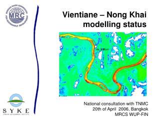 Vientiane – Nong Khai modelling status