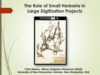 The Role of  Small Herbaria  in  Large Digitization Projects