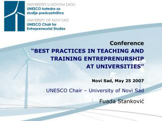 "Conference  "" BEST PRACTICES IN TEACHING AND TRAINING ENTREPRENURSHIP  AT UNIVERSITIES """