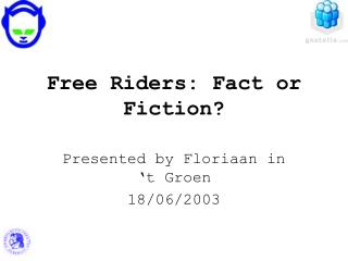 Free Riders: Fact or Fiction?