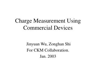Charge Measurement Using Commercial Devices