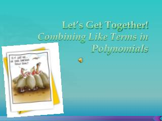Let's Get Together! Combining Like Terms in Polynomials