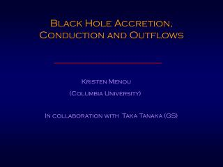 Black Hole Accretion, Conduction and Outflows
