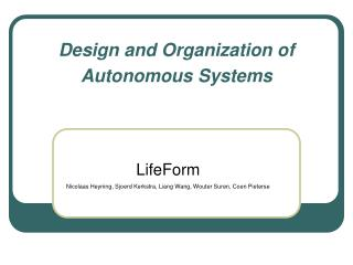 Design and Organization of Autonomous Systems