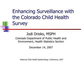 Enhancing Surveillance with the Colorado Child Health Survey