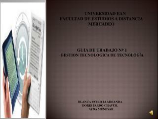 GUIA DE TRABAJO N º  1                                 GESTION TECNOLOGICA DE TECNOLOG Í A