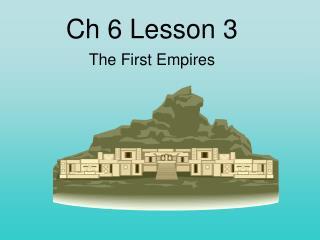 Ch 6 Lesson 3