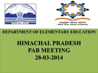DEPARTMENT OF ELEMENTARY EDUCATION HIMACHAL PRADESH PAB MEETING  28-03-2014