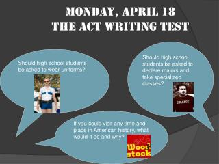 Monday, April 18 The ACT Writing Test