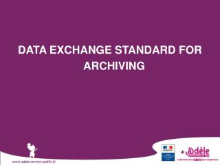 DATA EXCHANGE STANDARD FOR ARCHIVING