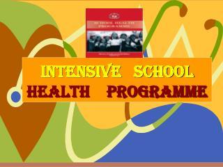 INTENSIVE   SCHOOL HEALTH    PROGRAMME