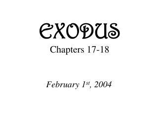 EXODUS Chapters 17-18