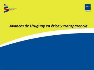 Avances de Uruguay en ética y transparencia