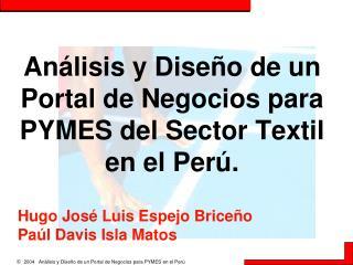 Análisis y Diseño de un Portal de Negocios para PYMES del Sector Textil en el Perú.