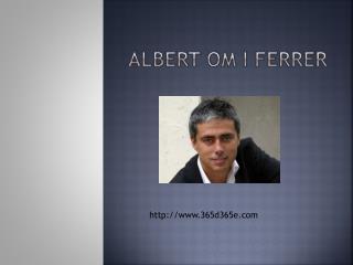 ALBERT OM I FERRER