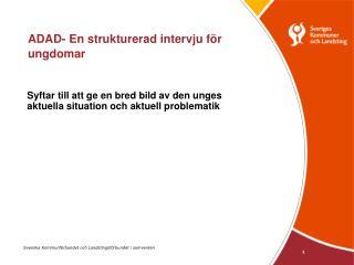 ADAD- En strukturerad intervju f�r ungdomar