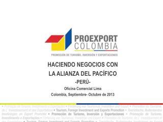 HACIENDO NEGOCIOS CON  LA ALIANZA DEL PACÍFICO - PERÚ- Oficina  Comercial  Lima